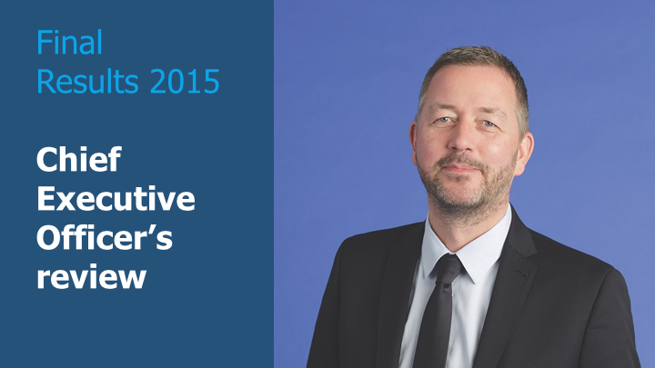 Final Results 2015 - Chief Executive Officer's review