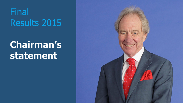 Final Results 2015 - Chairman's statement
